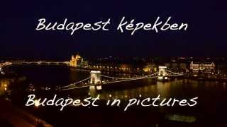 Budapest in pictures - Budapest képekben
