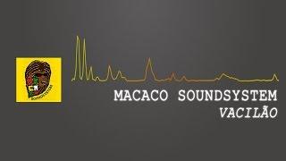 Macaco Soundsystem - Vacilão [Lyric Video]