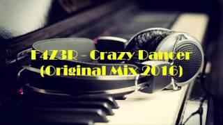 F4Z3R - Crazy Dancer (Original Mix 2016)
