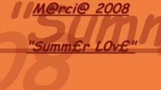 Marcia 2008 Summer love