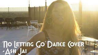 Wayne Wonder- No Letting Go Dance Cover - Ash Jai