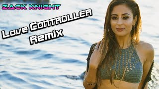 Love Controller Remix - 2017 Zack Knight - (Full Hd) Amit Ral - Shivam Remix