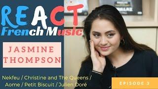 React#3 : On fait découvrir Nekfeu, Petit Biscuit, AÖME, Julien Doré, etc à Jasmine Thompson !