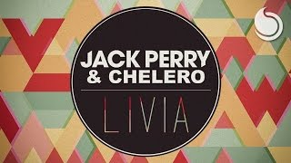 Jack Perry & Chelero - Livia (Steed Watt Remix)