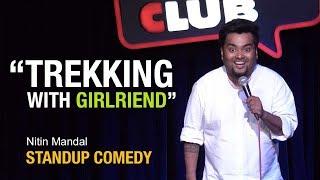 #Comedy #Comedian #StandupComedy     Trekking with Girlfriend - Standup Comedy | Nitin Mandal