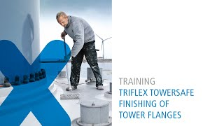 Triflex Towersafe – Finishing of tower flanges