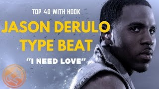 "Jason Derulo Type Beat With Hook / Pop Club Instrumental ""I Need Love"" 2015"