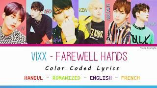 VIXX (빅스) - FAREWELL HANDS/BADBYE (손의 이별) Color Coded Lyrics [Han - Roman - Eng - Fr]