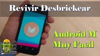 Revivir, Desbrickear Moto E 2 LTE XT1527 con Firmware Android 6.01 Motorola