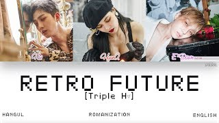[HAN|ROM|ENG] Triple H (트리플 H) - RETRO FUTURE (Color Coded Lyrics)
