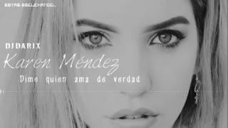 Karen Méndez - Dime quien ama de Verdad (Cover Beret) Dj Darix