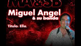 Miguel Angel y su banda - Ella