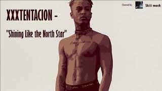 "XXXTENTACION - ""Shining Like the North Star"" (Clean Version)"