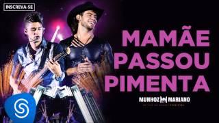 Munhoz & Mariano - Mamãe Passou Pimenta (Ao Vivo no Estádio Prudentão) [Áudio Oficial]