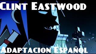 Clint Eastwood Gorillaz |Adaptación Español (Spanish Version) | D4ve