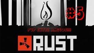 Rust #5 PVP Entre Amigos