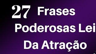 Lei Da Atração Frases:27 Frases Lei Da Atração Poderosas/frases lei da atração