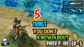 5 Things You Don't Know 😲 About Free Fire || PART - 5 🔥🔥🔥
