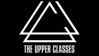 The Upper Classes * Real Love