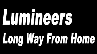 The Lumineers - Long Way From Home - Lyrics