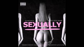 Ca$h Out - Sexually Ft  PARTYNEXTDOOR