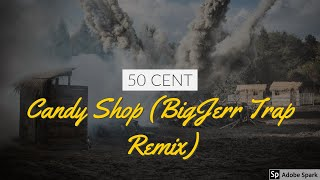 50 Cent - Candy Shop (BigJerr Trap Remix) | BassBoosted
