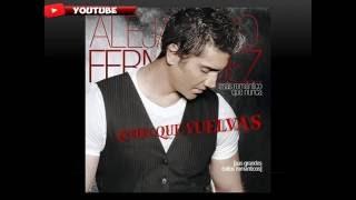 Quiero que vuelvas - Alejandro Fernandez  lyrics (letra)