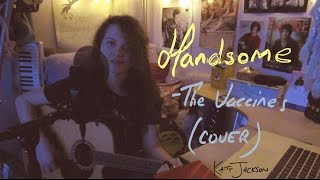 Handsome - The Vaccines (Cover)