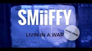 DCTV - Smiiffy - Livin In A War [Music Video]