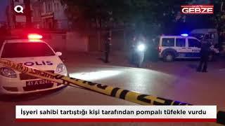 Gebze'de tartıştığı iş yeri sahibini pompalı tüfekle vurdu