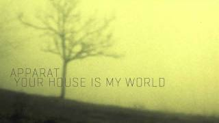 your house is my world