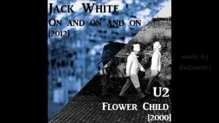 Jack White ripping-off U2?? On And On vs Flower Child