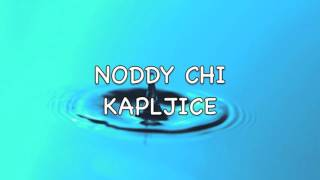 Noddy Chi - Kapljice