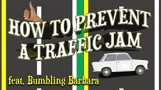 HOW TO PREVENT A TRAFFIC JAM (feat. Bumbling Barbara)