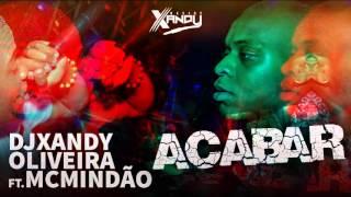 Acabar Afro House 2k15   DJ Xandy Oliveira feat MC Mindão