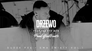 DUDEK P56 - DRZEWO FEAT. TEN TYP MES PROD. GENBEATS
