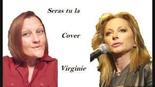 """Virginie - Reprise """"Seras tu la"""" de Véronique Sanson"""