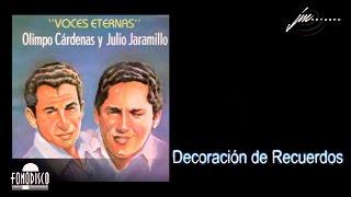 Decoración de Recuerdos - Olimpo Cárdenas y Julio Jaramillo - (FD)
