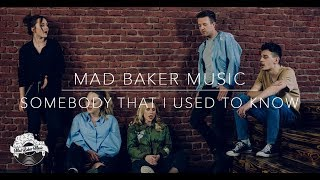 Gotye - Somebody That I Used To Know (cover by Mad Baker Music)