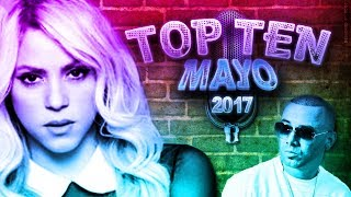 Top Ten / Las Mejores Canciones / Mayo 2017 / Pop - Rock - Electro - Latinos