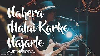 Nahera Malai Karke Najarle Live Onstage Performace By Mukti & Revival Band