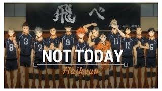 Haikyuu | Not Today - BTS (AMV)