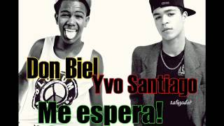 Por1m  - Don Biel & Yvo Santiago -  Me espera.