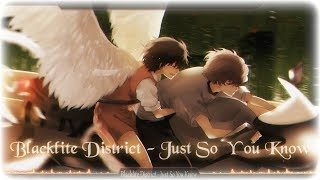 Nightcore - Just So You Know [Blacklite District]