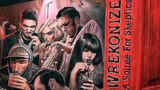 Wrekonize feat. Bernz - One Foot In The Grave