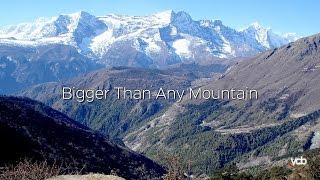 Bigger Than Any Mountain
