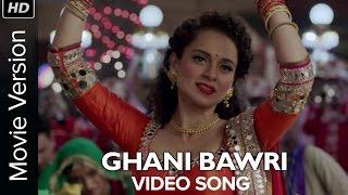 Ghani Bawri (Video Song) | Tanu Weds Manu Returns | Kangana Ranaut & R. madhavan width=