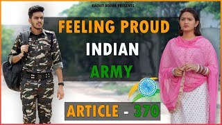 FEELING PROUD INDIAN ARMY - ARTICLE 370 SPECIAL || Rachit Rojha