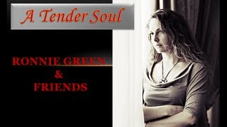 A Tender Soul - Ronnie Green & Friends