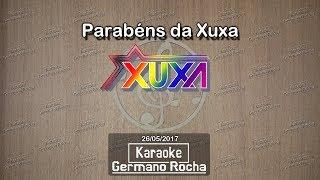 Xuxa - Parabéns da Xuxa (Karaoke)